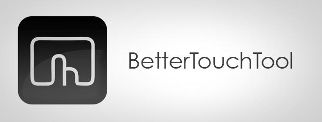 betterTouchTools