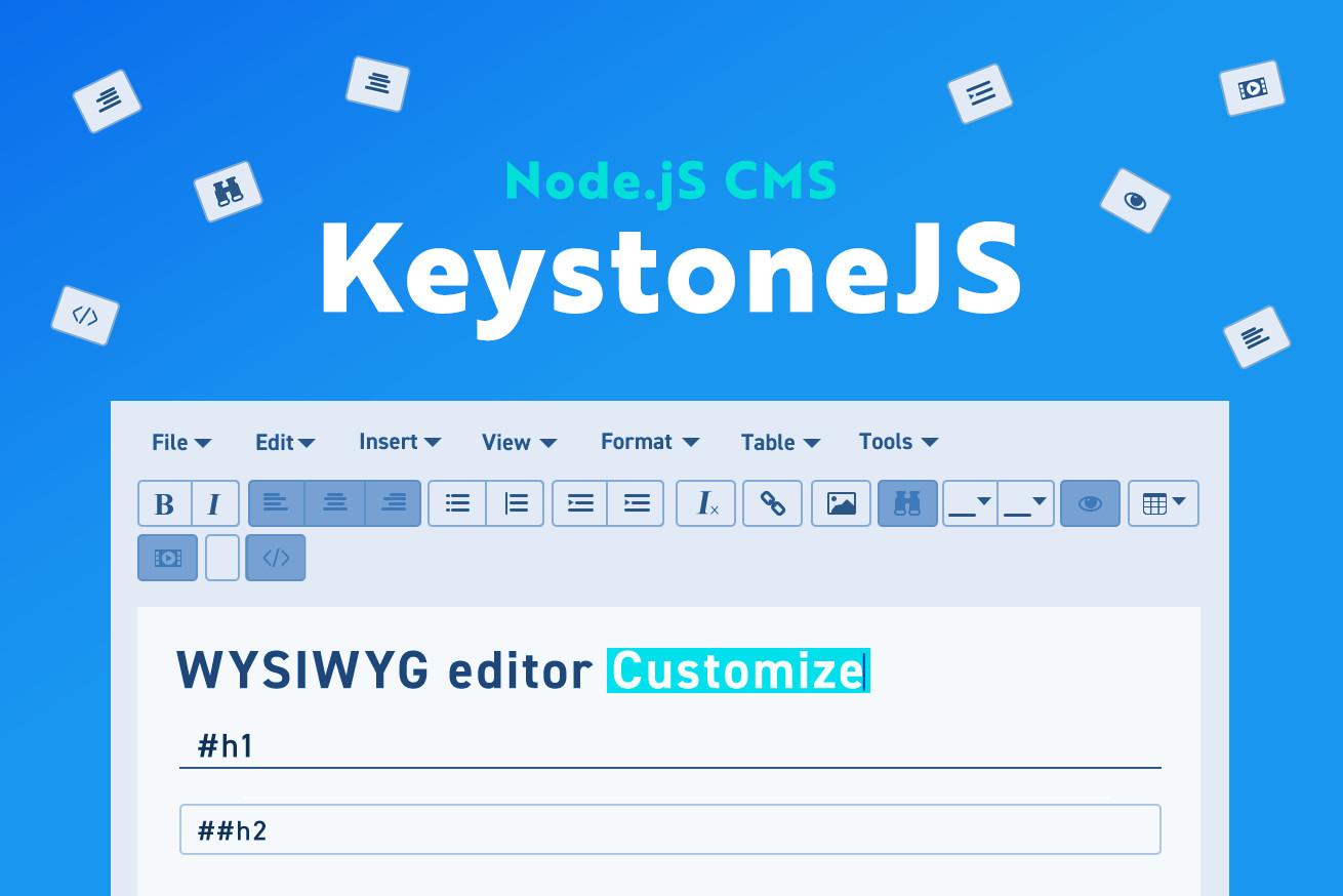 Keystone.jsのWYSIWYGエディターをカスタマイズする方法!