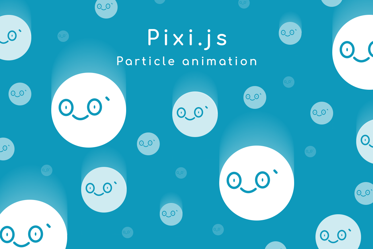 Pixi jsでCanvasをカンタンに触ってみよう! 〜パーティクル編