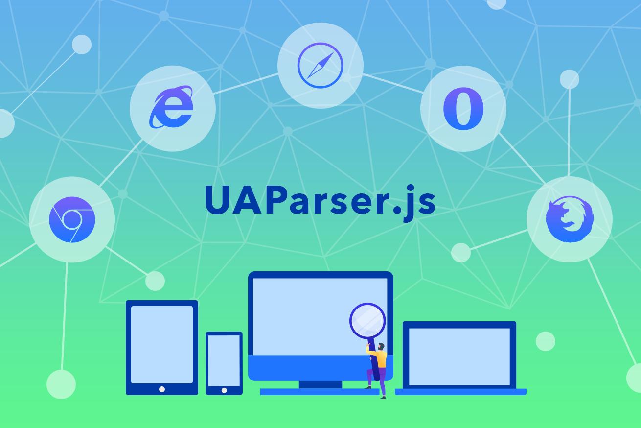 ブラウザからデバイスに、OSまで!UA判定に便利なライブラリ「UAParser.js」をご紹介します