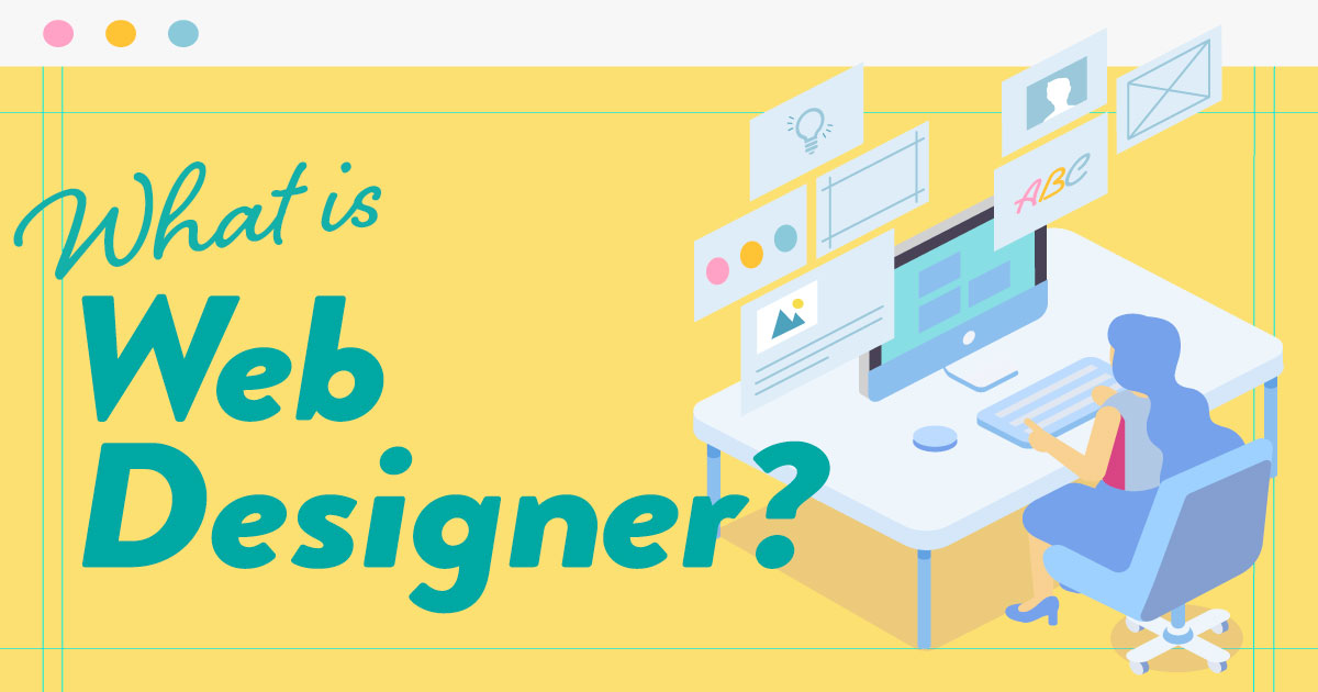 Webデザイナーとは?なり方や必要なスキルなどを紹介